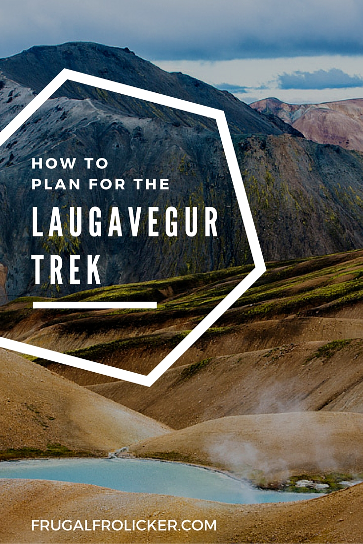 How to plan for the Laugavegur Trail (Laugavegurinn) in Iceland