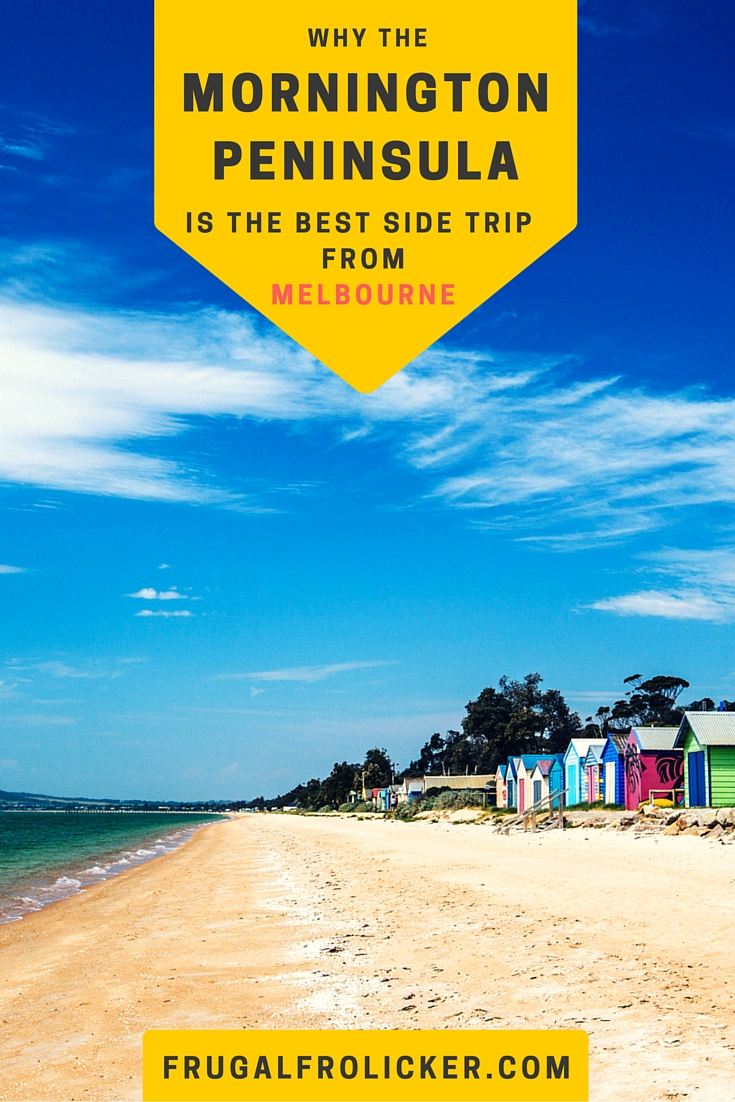 The Mornington Peninsula is the best side trip from Melbourne