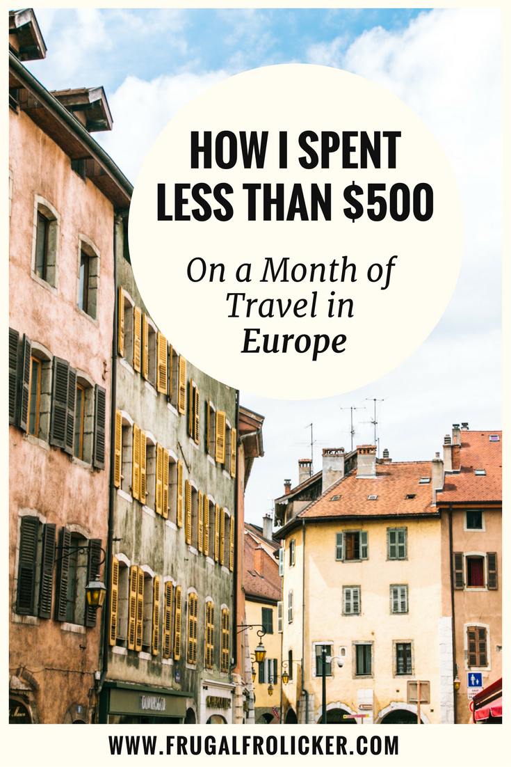 How I Saved Money Traveling Europe and Spent Less Than $500 in a Month