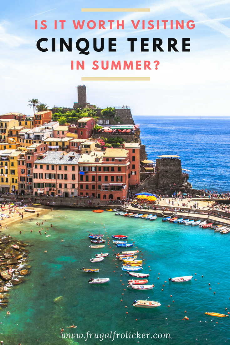 Is Cinque Terre Worth Visiting In Summer?