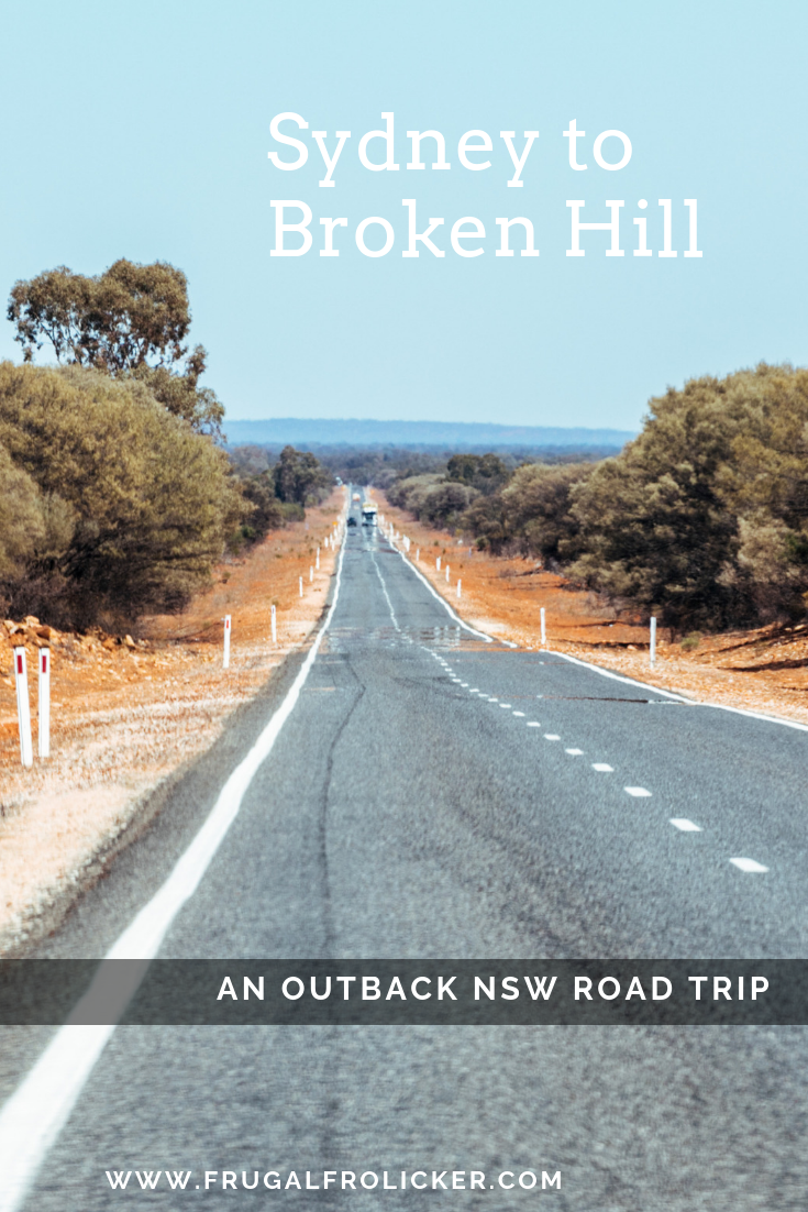 Sydney to Broken Hill Road Trip in Outback NSW