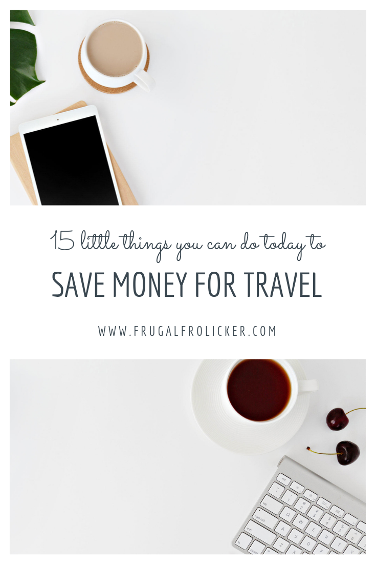 15 Ways To Save Money For Travel