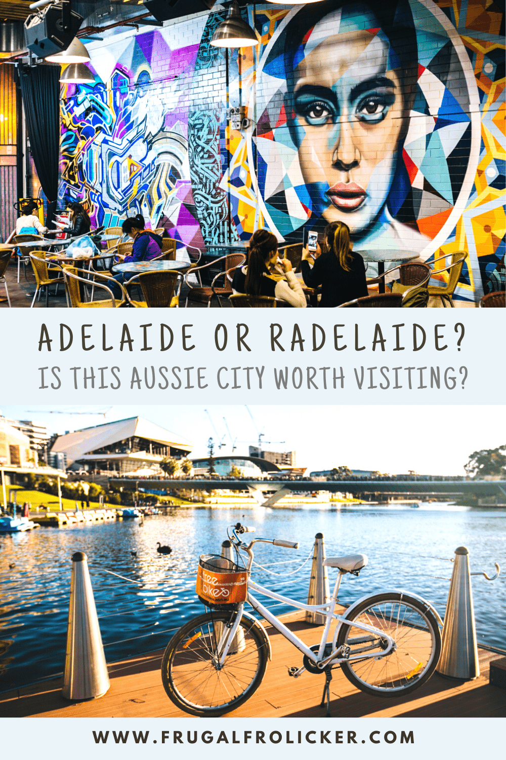 Adelaide or Radelaide: is Adelaide worth visiting?