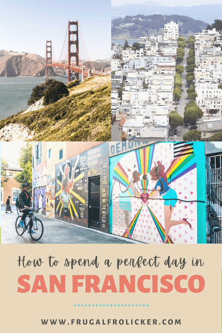 How To Spend One Day In San Francisco   San Francisco One Day Itinerary