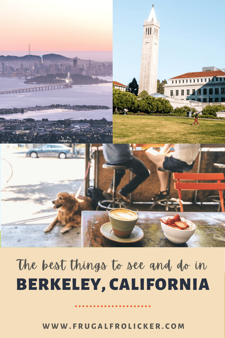 The Best Things To Do In Berkeley, California