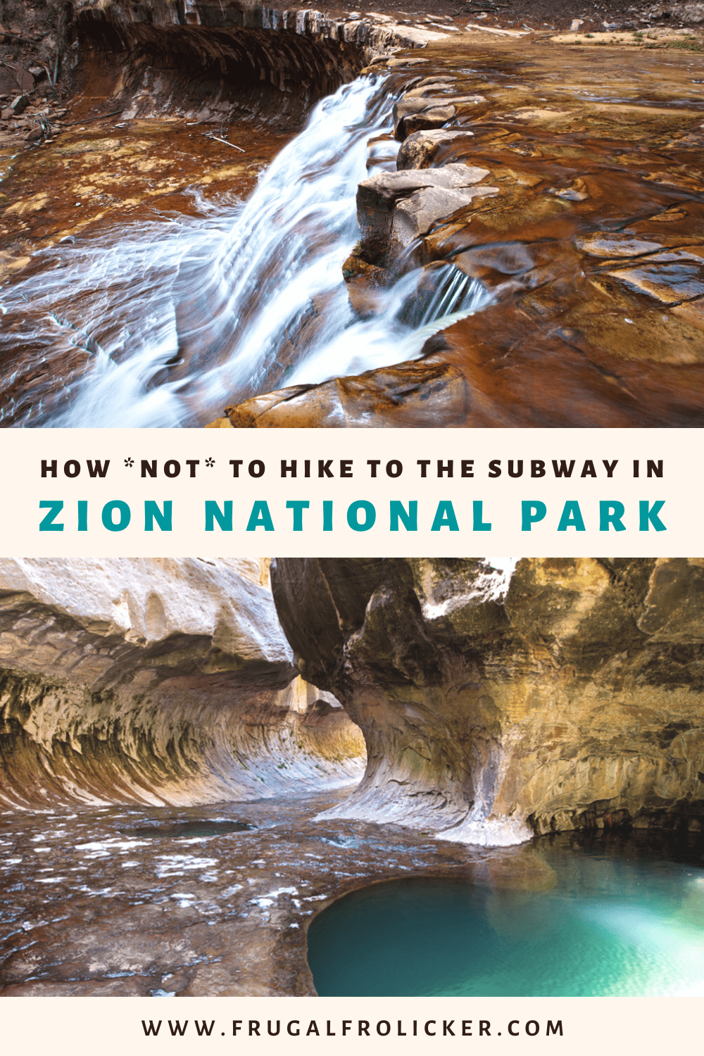 How NOT To Hike The Subway Trail in Zion National Park