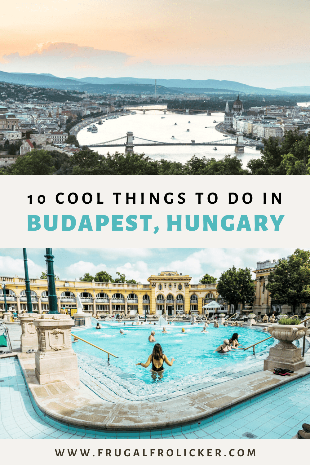 10 Cool things to do in Budapest, Hungary